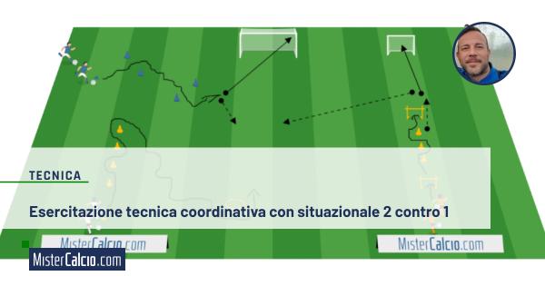 Esercitazione tecnica coordinativa con situazionale 2 contro 1