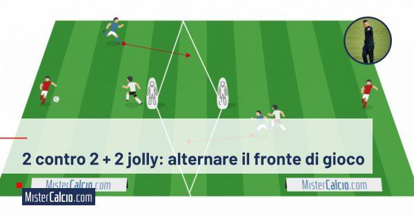 2 contro 2 + 2 jolly alternare il fronte di gioco