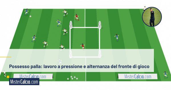Possesso palla, pressione con alternanza del fronte di attacco